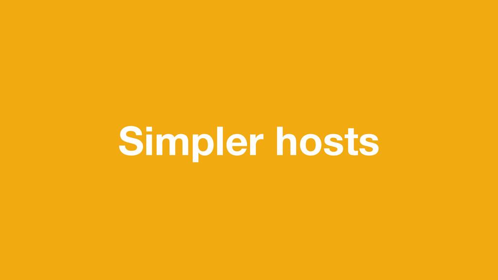 Simpler hosts