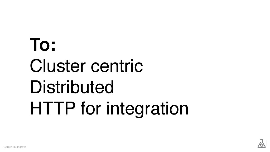 To: Cluster centric Distributed HTTP for integr...