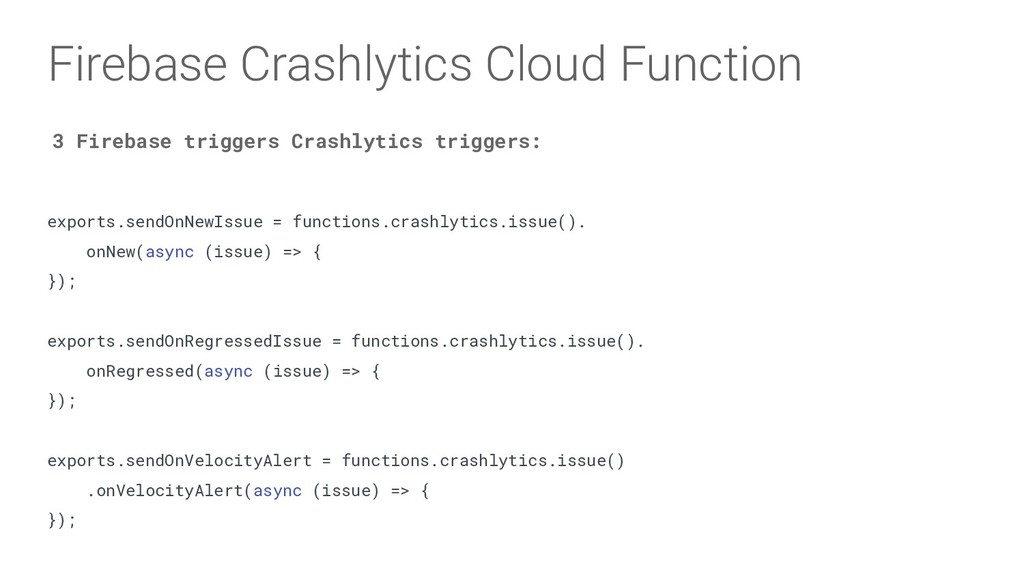 exports.sendOnNewIssue = functions.crashlytics....