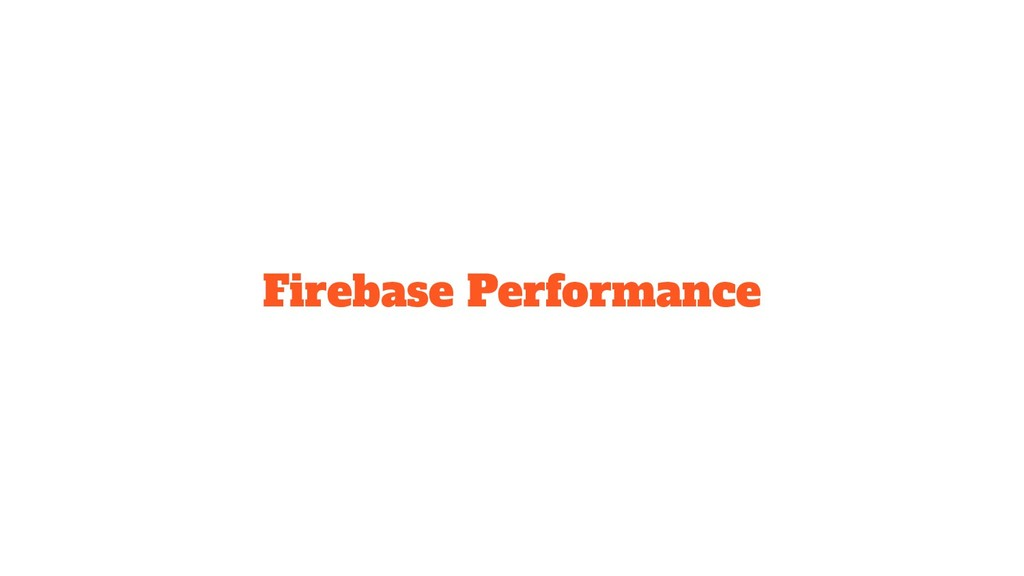 Firebase Performance