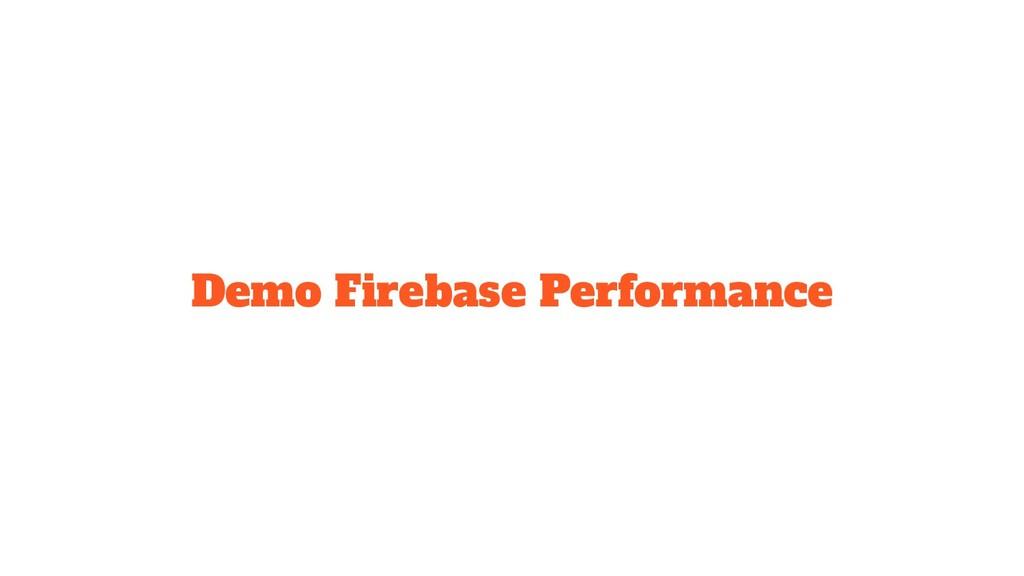 Demo Firebase Performance