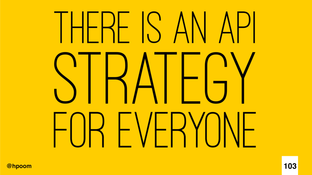 @hpoom There is an API strategy For everyone 1...