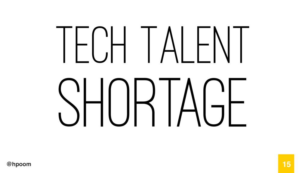 @hpoom Tech Talent Shortage 15