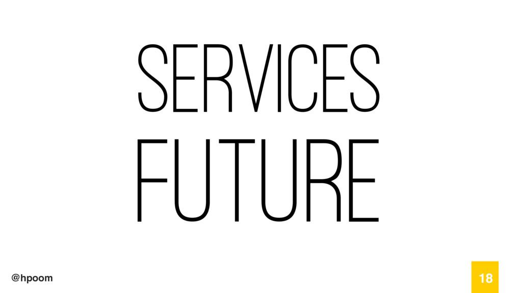 @hpoom Services future 18
