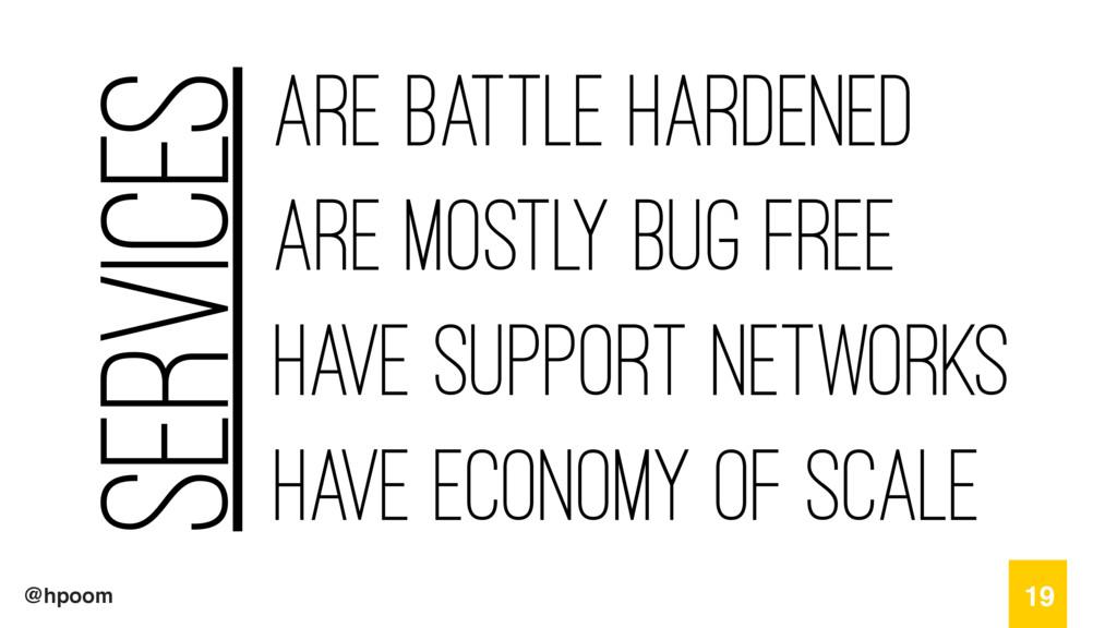 @hpoom Are battle hardened Are Mostly bug free ...