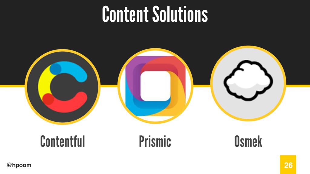 / @hpoom Contentful Content Solutions 26 Prismi...