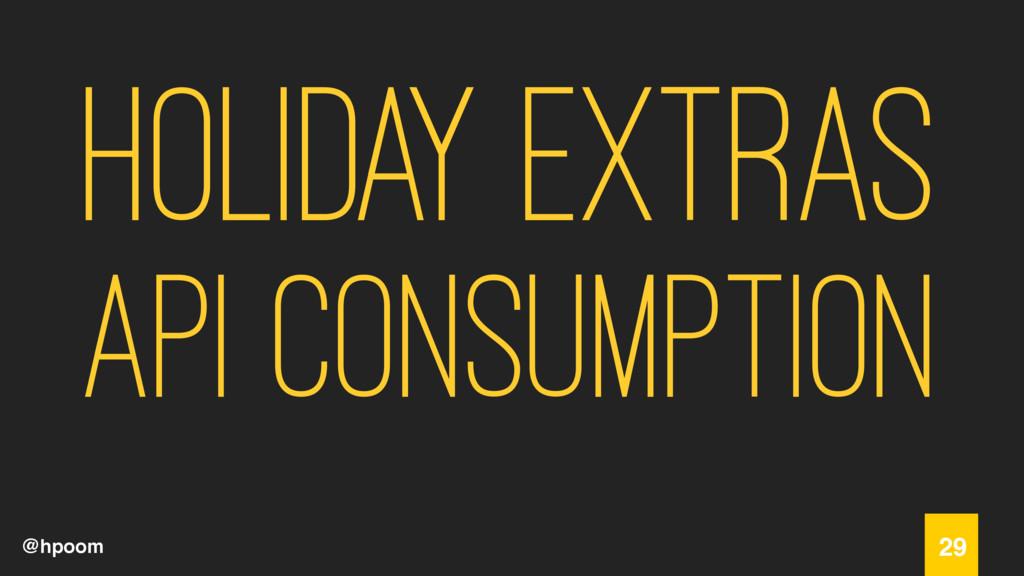 @hpoom Holiday Extras API consumption 29
