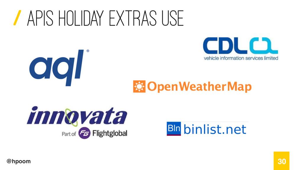 / @hpoom 30 apis Holiday extras use