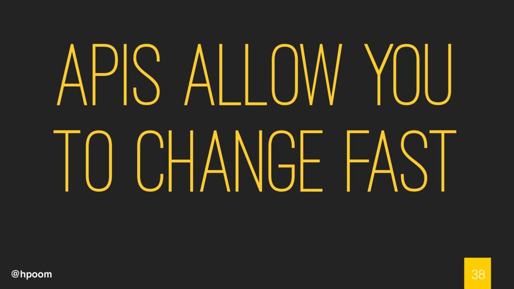 @hpoom APIS Allow you to change fast 38