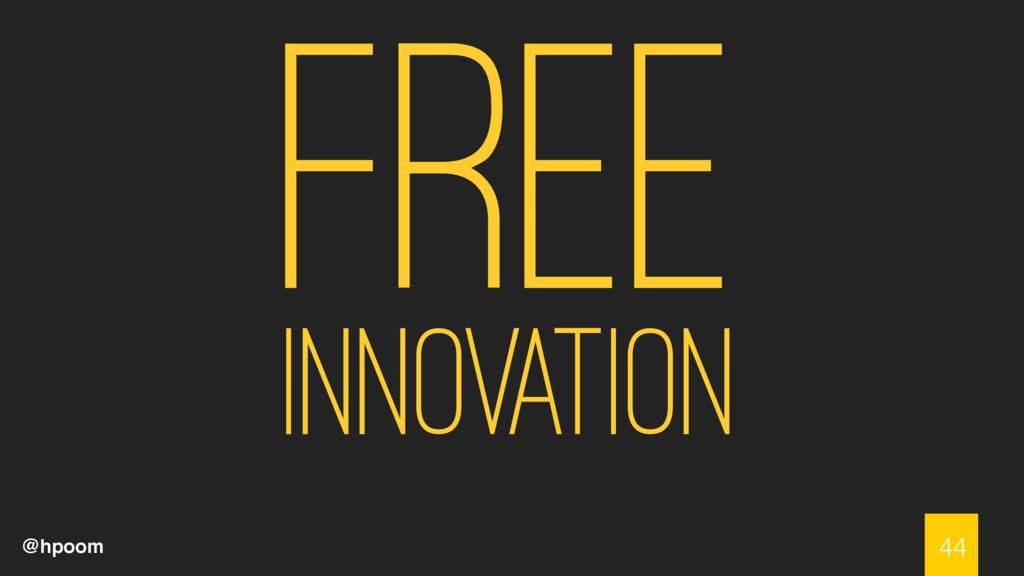 @hpoom Free Innovation 44