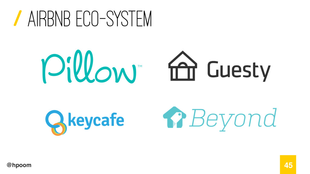 / @hpoom 45 Airbnb eco-system