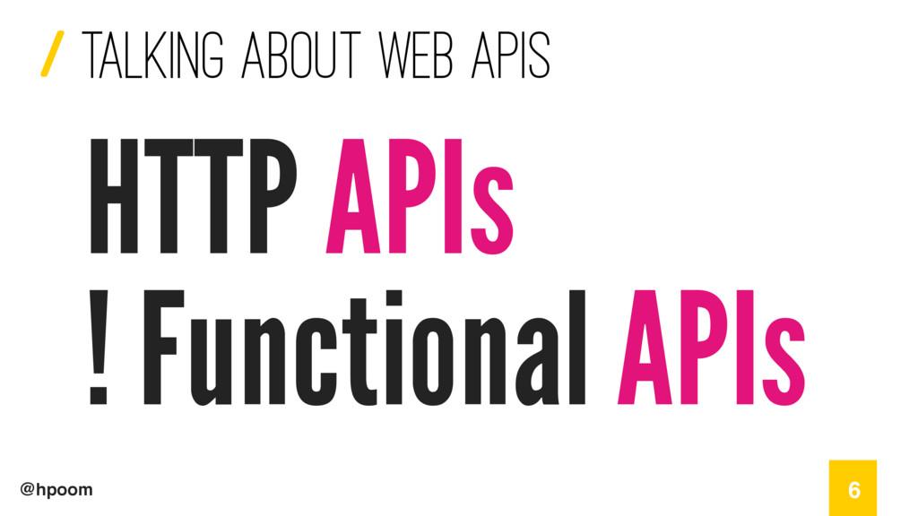 / @hpoom talking about web apis 6 HTTP APIs ! F...