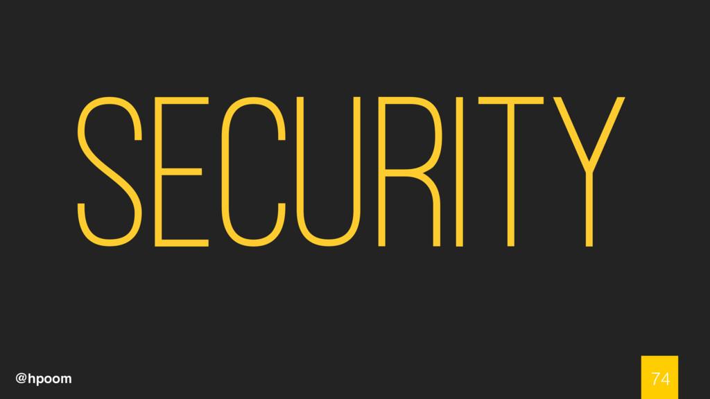 @hpoom 74 Security