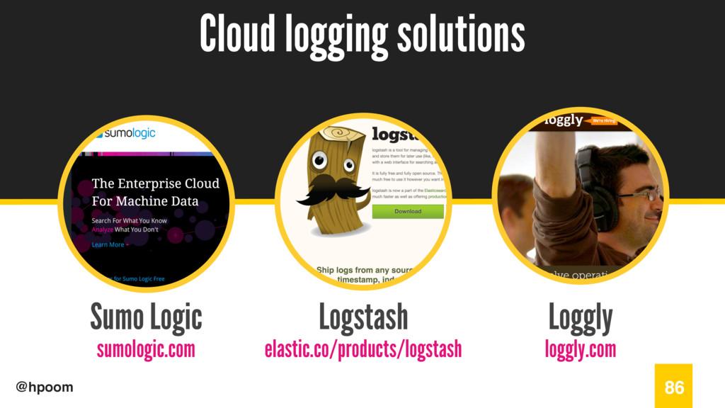 / @hpoom Sumo Logic sumologic.com Cloud logging...