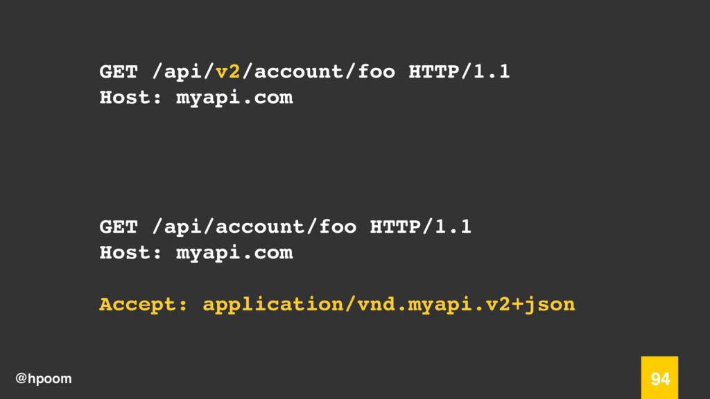 @hpoom 94 GET /api/v2/account/foo HTTP/1.1 Host...
