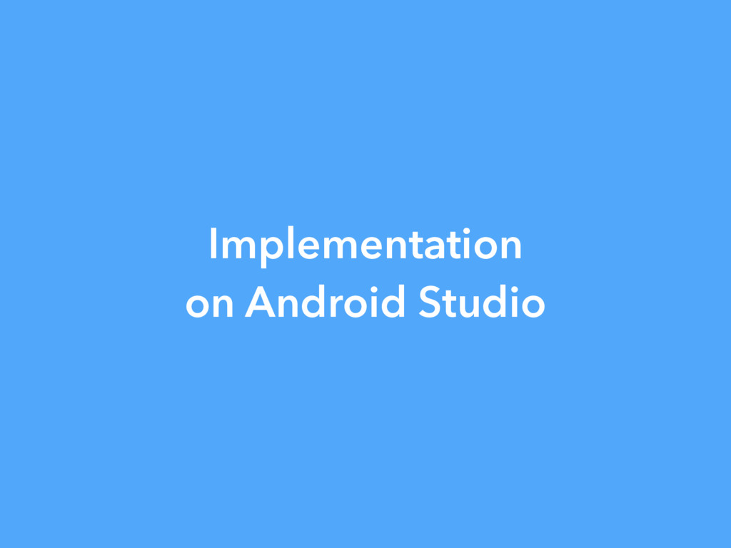 Implementation on Android Studio
