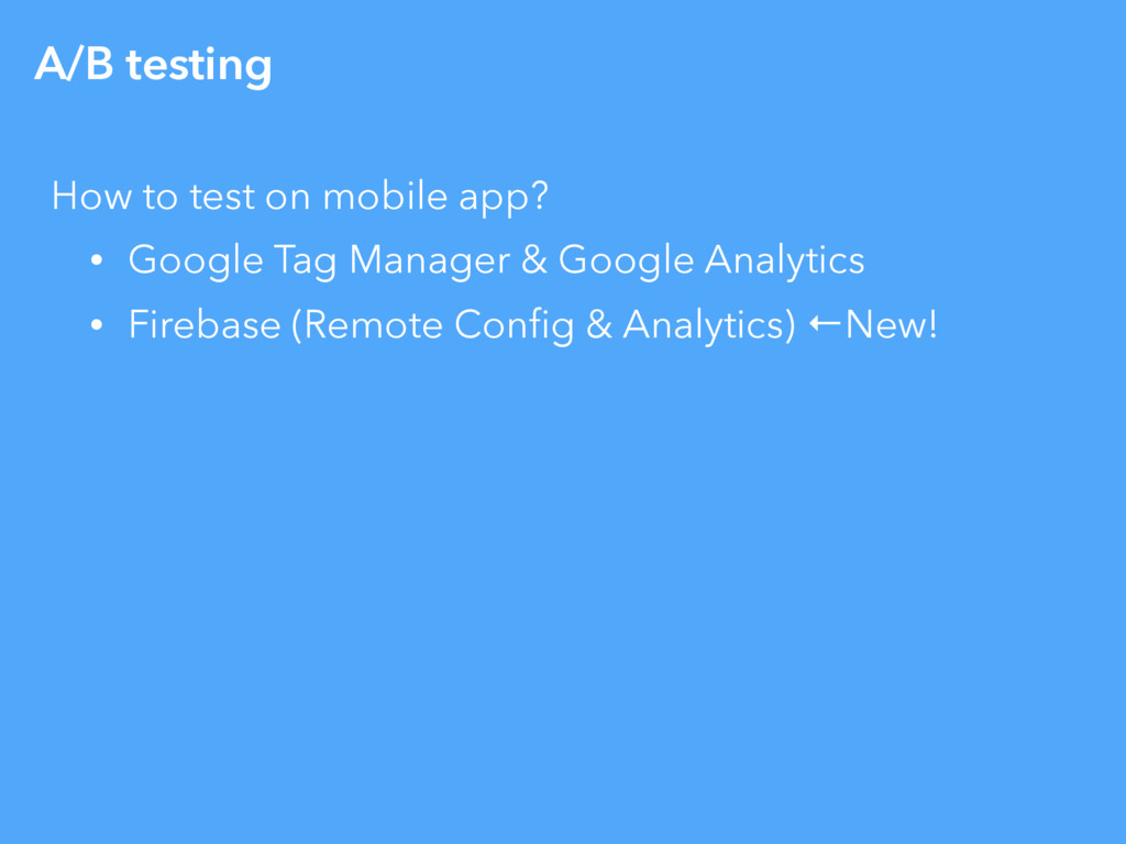 A/B testing How to test on mobile app? • Google...