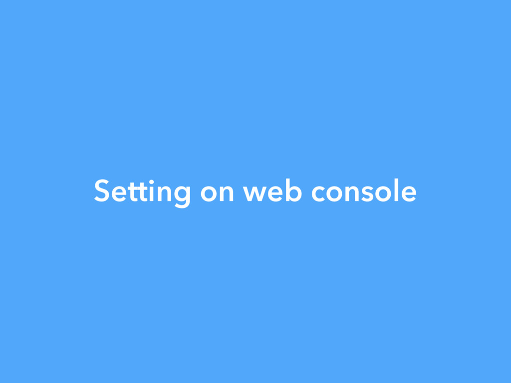 Setting on web console