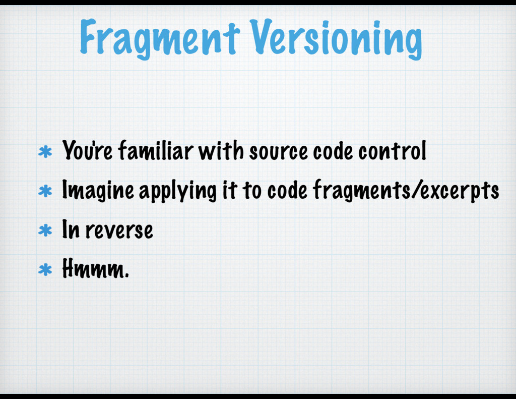 Fragment Versioning You're familiar with source...