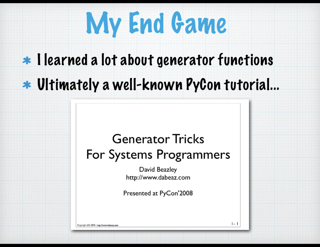 My End Game I learned a lot about generator fun...