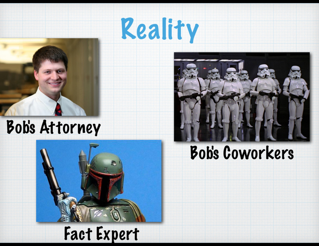 Reality Bob's Attorney Bob's Coworkers Fact Exp...
