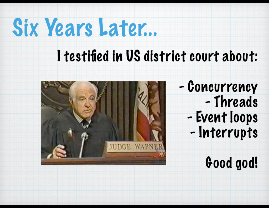 Six Years Later... I testified in US district co...