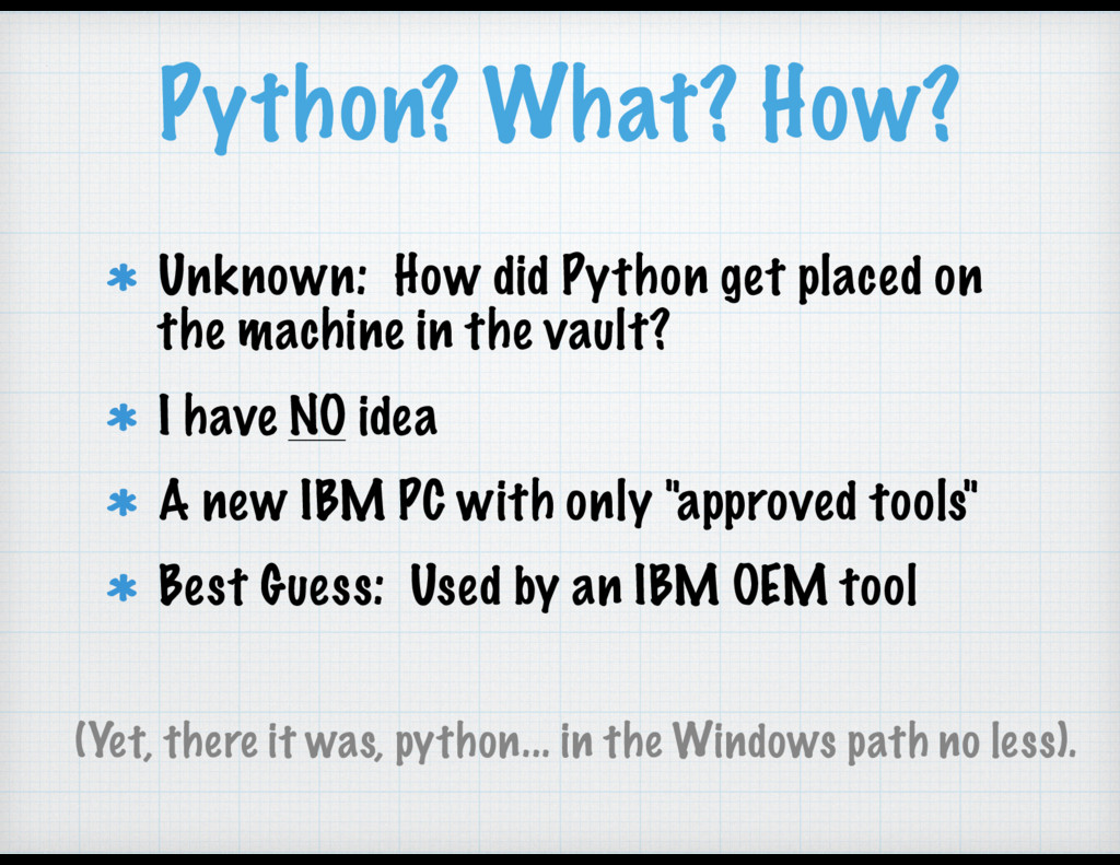Python? What? How? Unknown: How did Python get ...