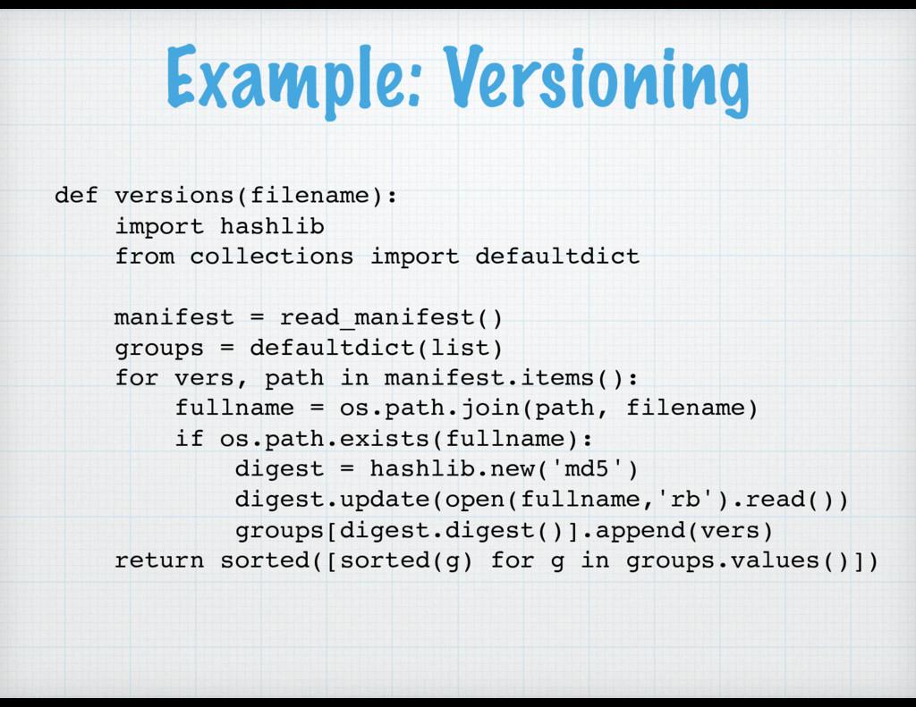 Example: Versioning def versions(filename): imp...