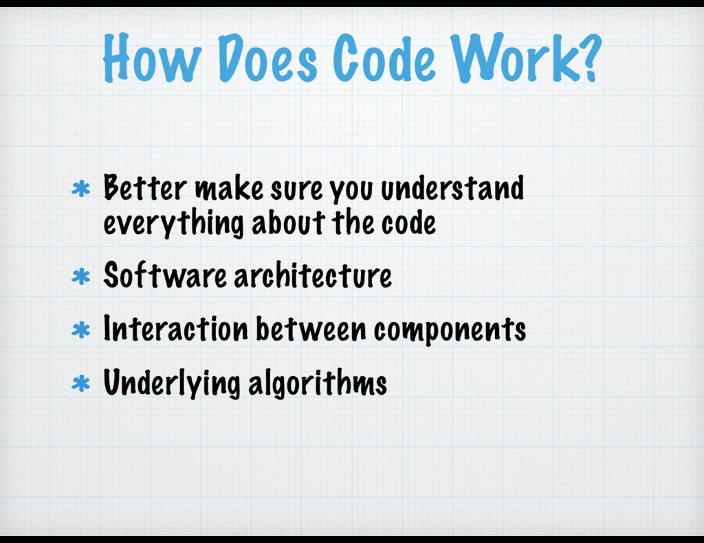 How Does Code Work? Better make sure you unders...