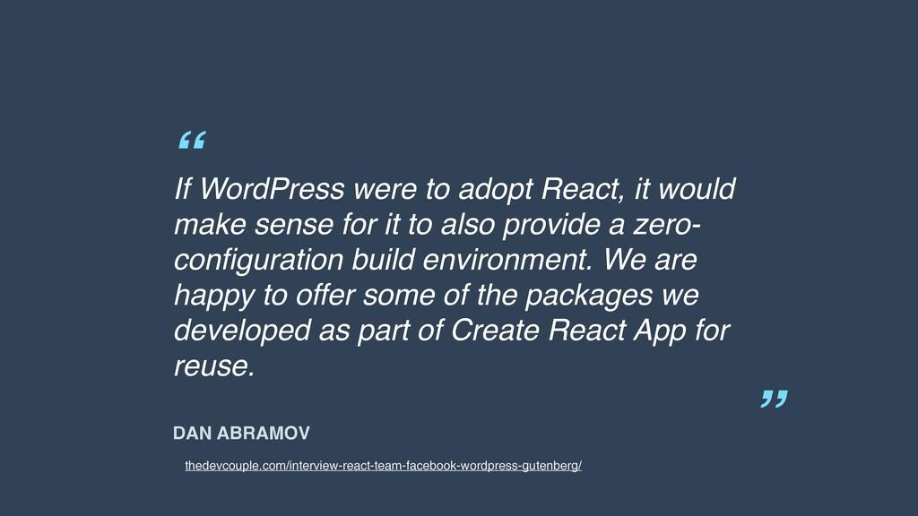 """ "" DAN ABRAMOV If WordPress were to adopt Reac..."
