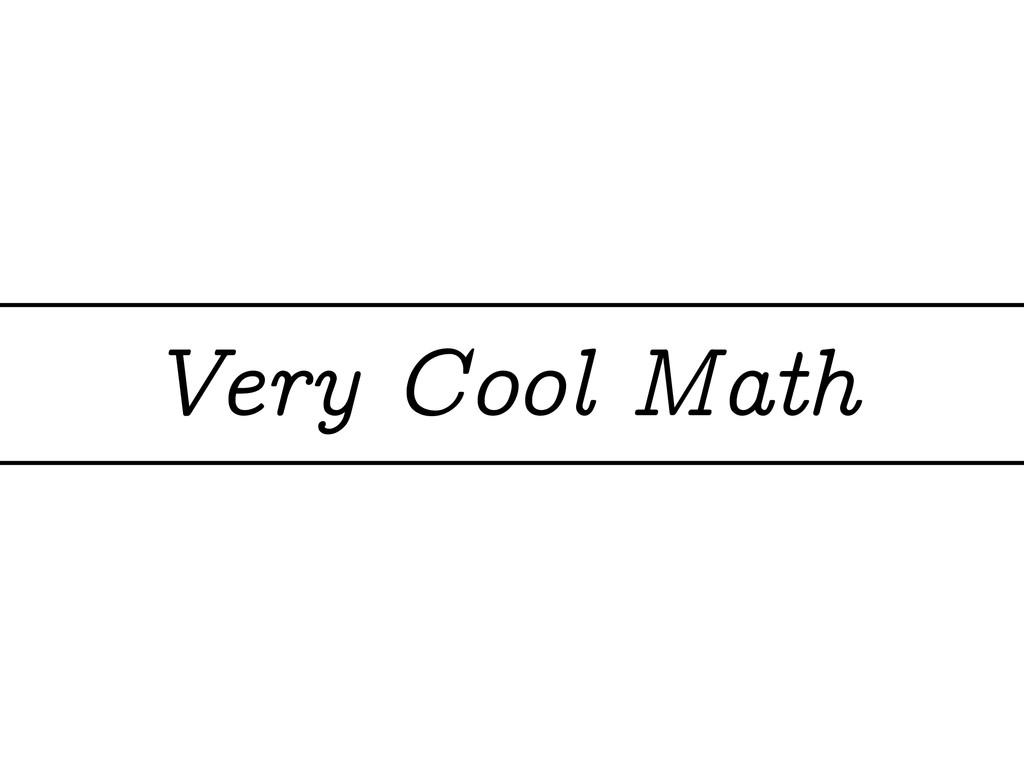 Very Cool Math