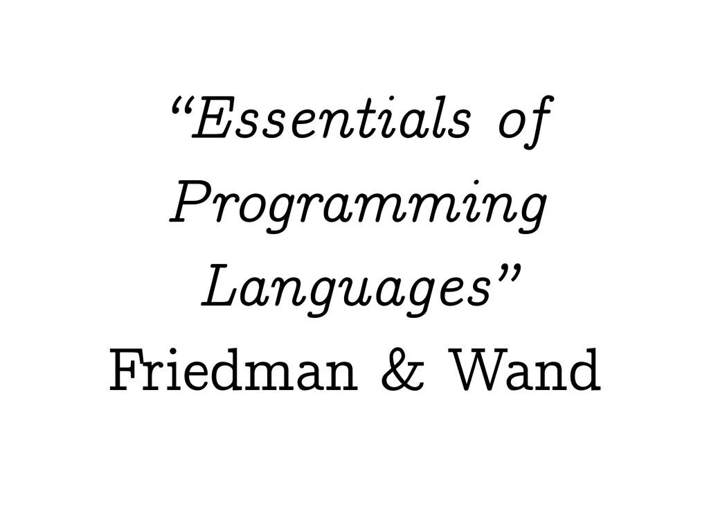 """Essentials of Programming Languages"" Friedman ..."