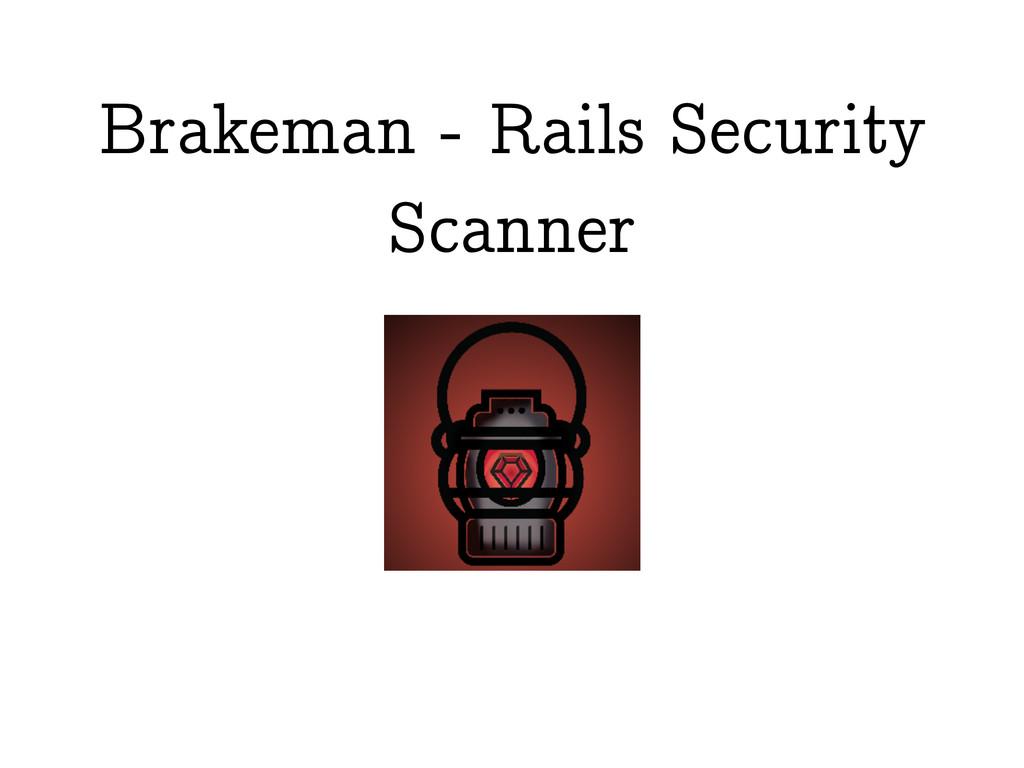 Brakeman - Rails Security Scanner