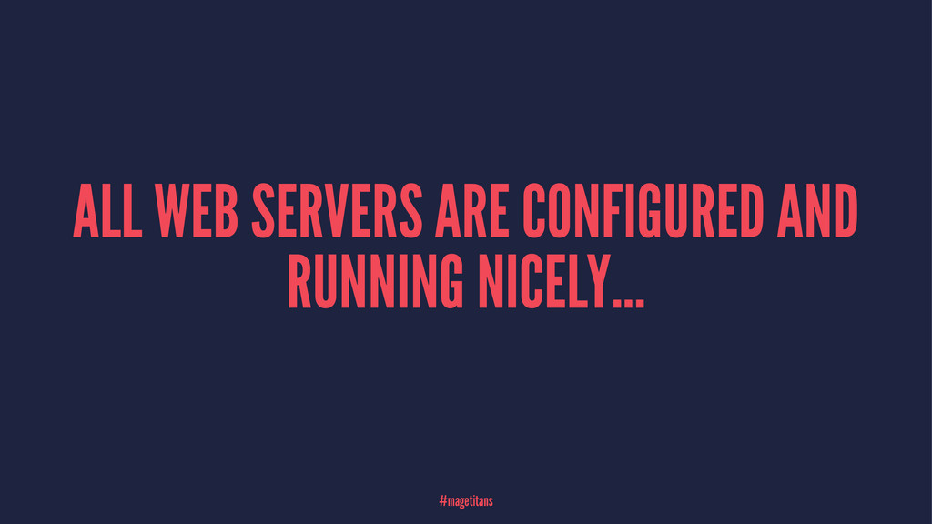 ALL WEB SERVERS ARE CONFIGURED AND RUNNING NICE...