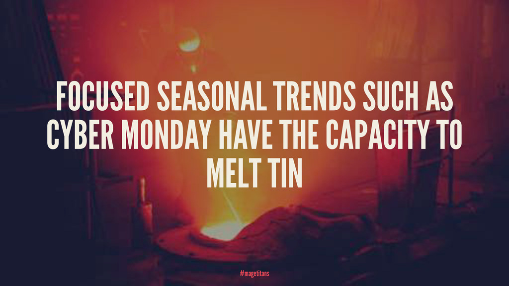FOCUSED SEASONAL TRENDS SUCH AS CYBER MONDAY HA...