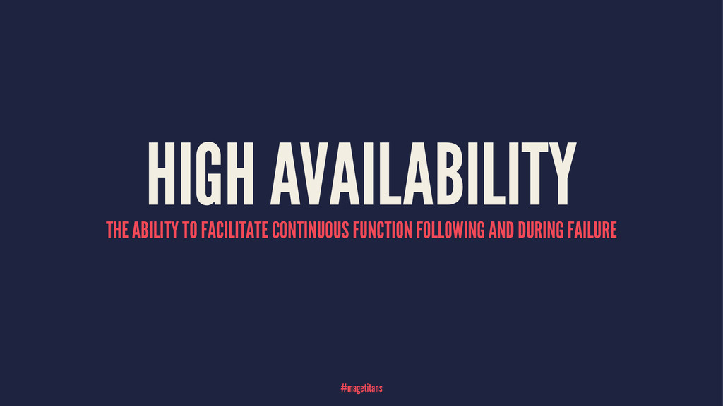 HIGH AVAILABILITY THE ABILITY TO FACILITATE CON...