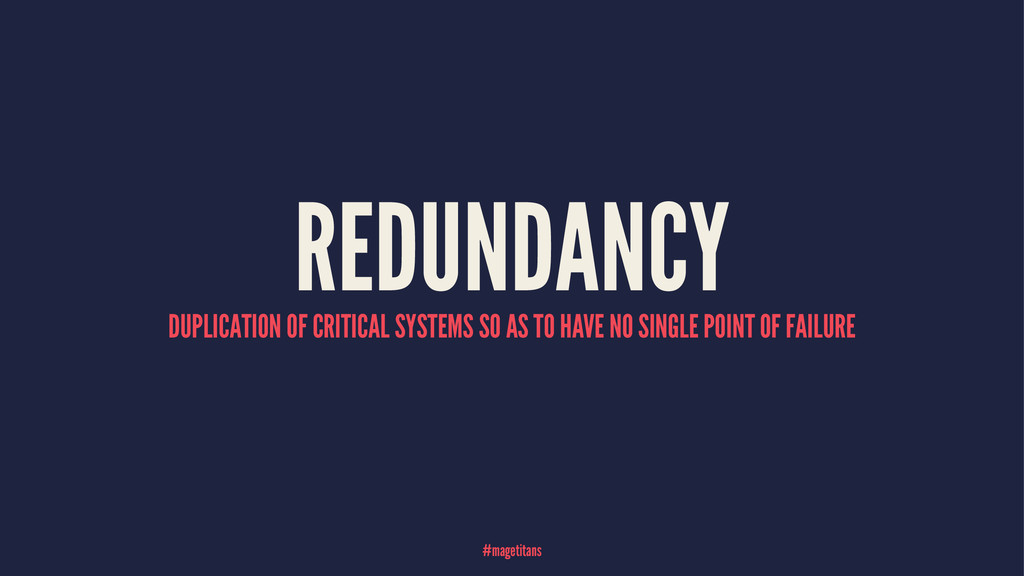 REDUNDANCY DUPLICATION OF CRITICAL SYSTEMS SO A...