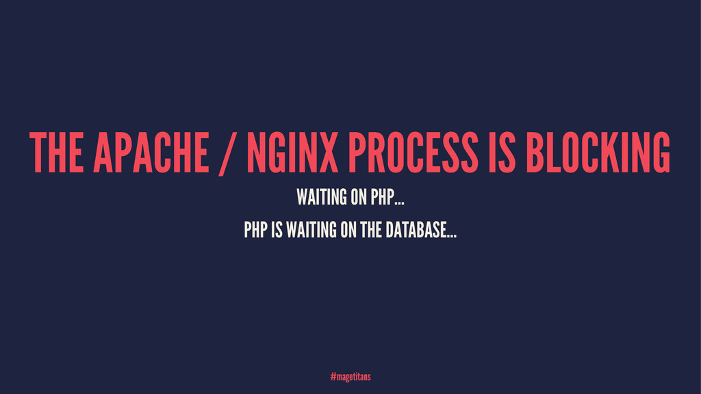 THE APACHE / NGINX PROCESS IS BLOCKING WAITING ...