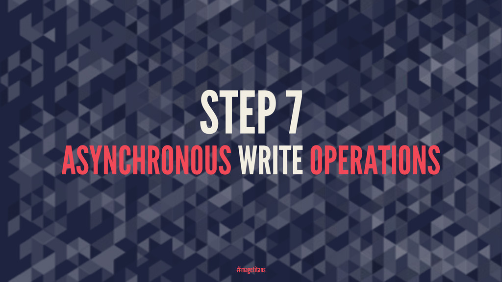 STEP 7 ASYNCHRONOUS WRITE OPERATIONS #magetitans