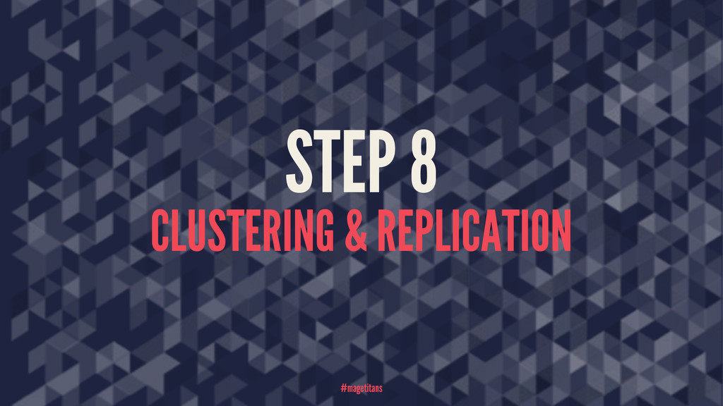 STEP 8 CLUSTERING & REPLICATION #magetitans