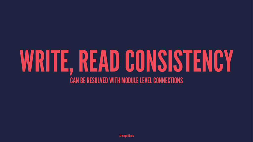 WRITE, READ CONSISTENCY CAN BE RESOLVED WITH MO...