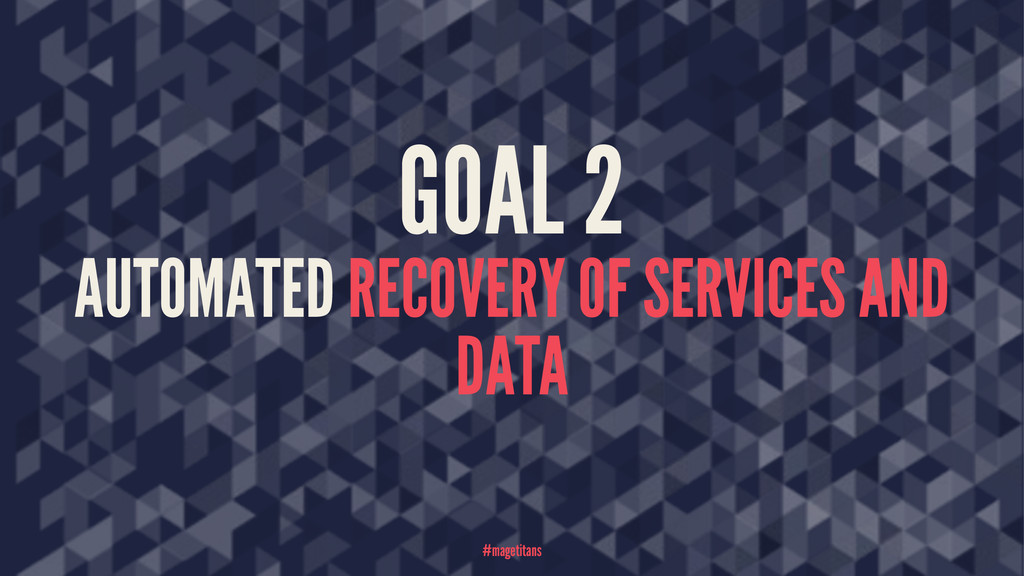 GOAL 2 AUTOMATED RECOVERY OF SERVICES AND DATA ...