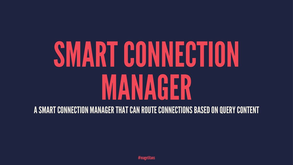 SMART CONNECTION MANAGER A SMART CONNECTION MAN...