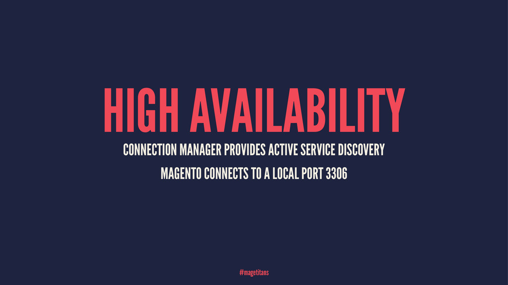 HIGH AVAILABILITY CONNECTION MANAGER PROVIDES A...