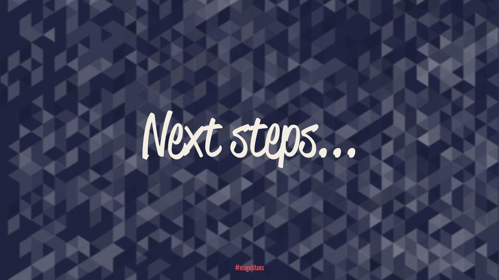 Next steps... #magetitans
