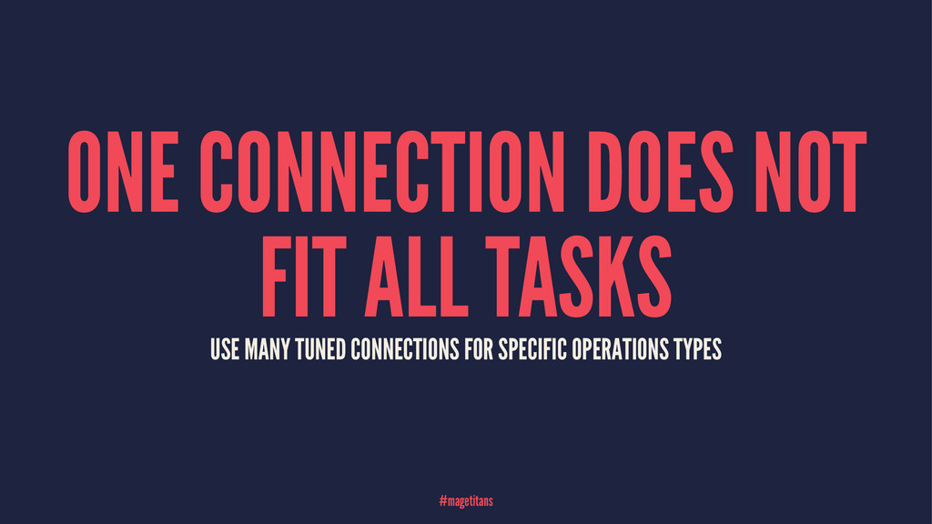 ONE CONNECTION DOES NOT FIT ALL TASKS USE MANY ...