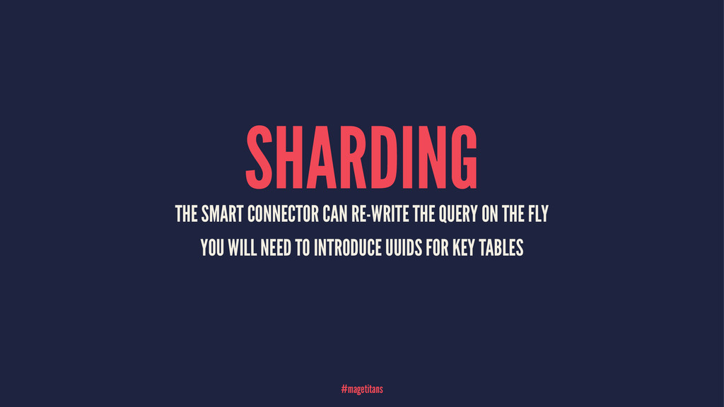 SHARDING THE SMART CONNECTOR CAN RE-WRITE THE Q...