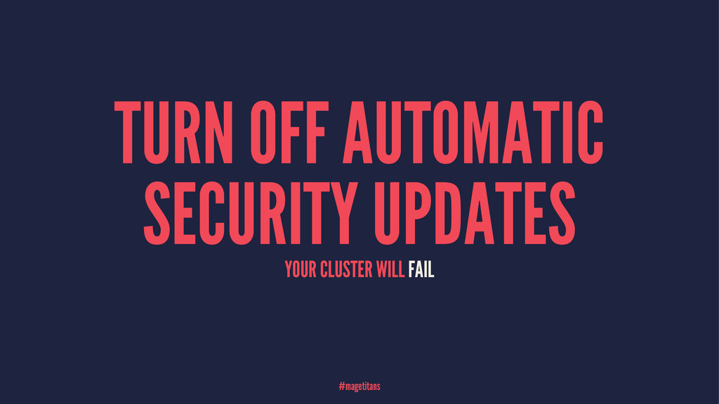 TURN OFF AUTOMATIC SECURITY UPDATES YOUR CLUSTE...