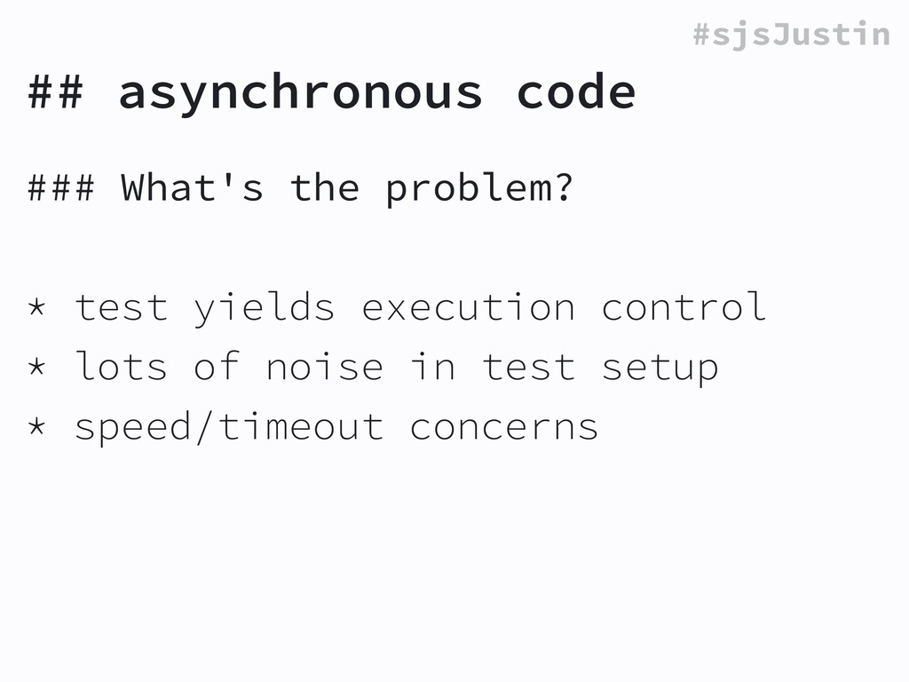 #sjsJustin ## asynchronous code ### What's the ...