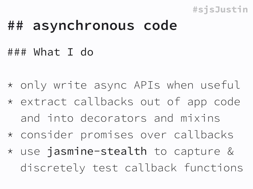 #sjsJustin ## asynchronous code ### What I do !...